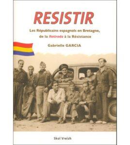 resistir-les-republicains-espagnols-en-bretagne-de-la-retirada-a-la-resistance.jpg